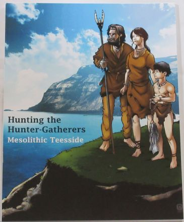 Hunting the Hunter-Gatherers, Mesolithic Teesside, by Peter Rowe
